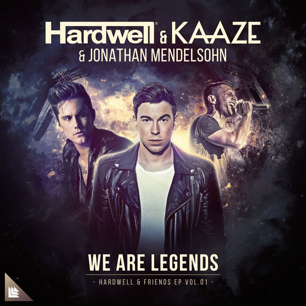 Hardwell & KAAZE — We Are Legends (feat. Jonathan Mendelsohn)
