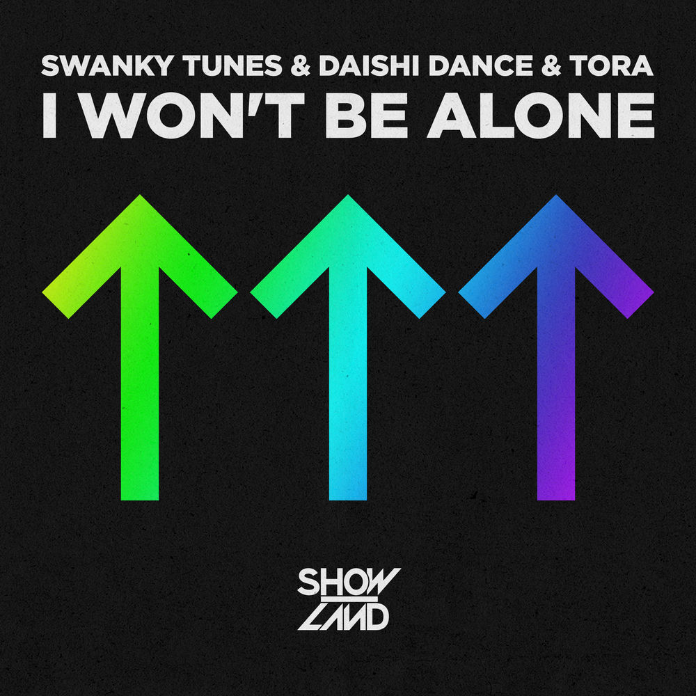 Swanky Tunes & Daishi Dance & Tora — I Won't Be Alone
