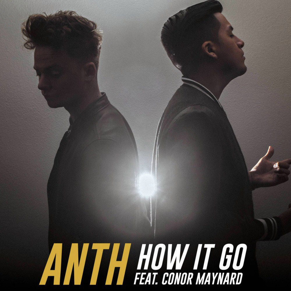 Anth — How It Go (ft. Conor Maynard)