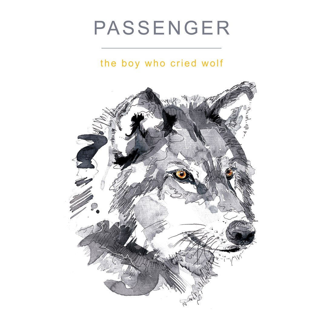 Passenger — The Boy Who Cried Wolf