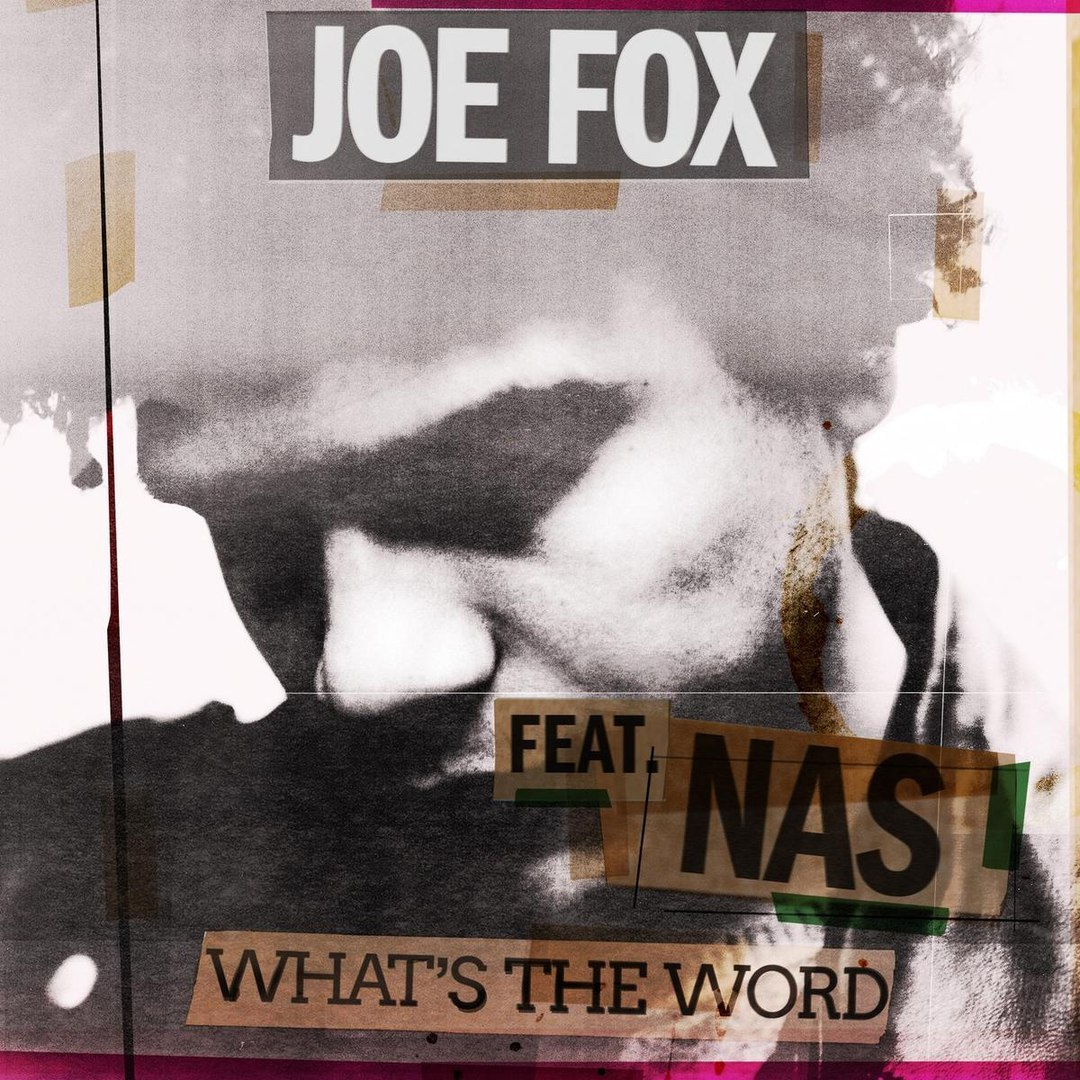 Joe Fox — What's the Word (feat. Nas)