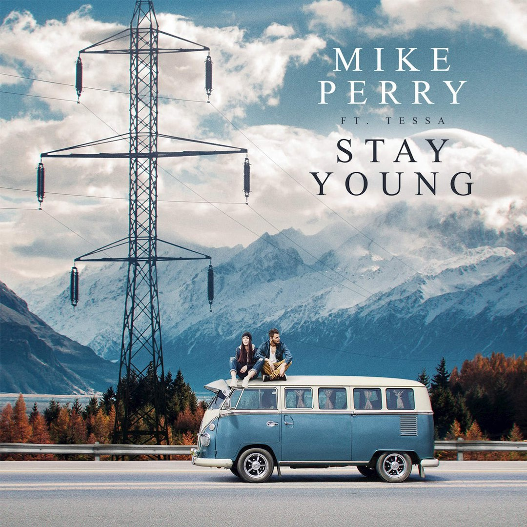 Mike Perry — Stay Young (feat. Tessa)