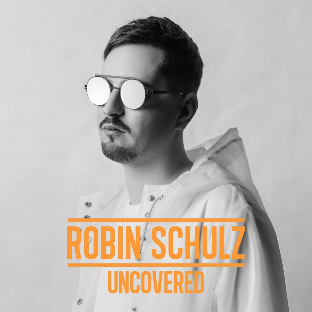Robin Schulz — Uncovered