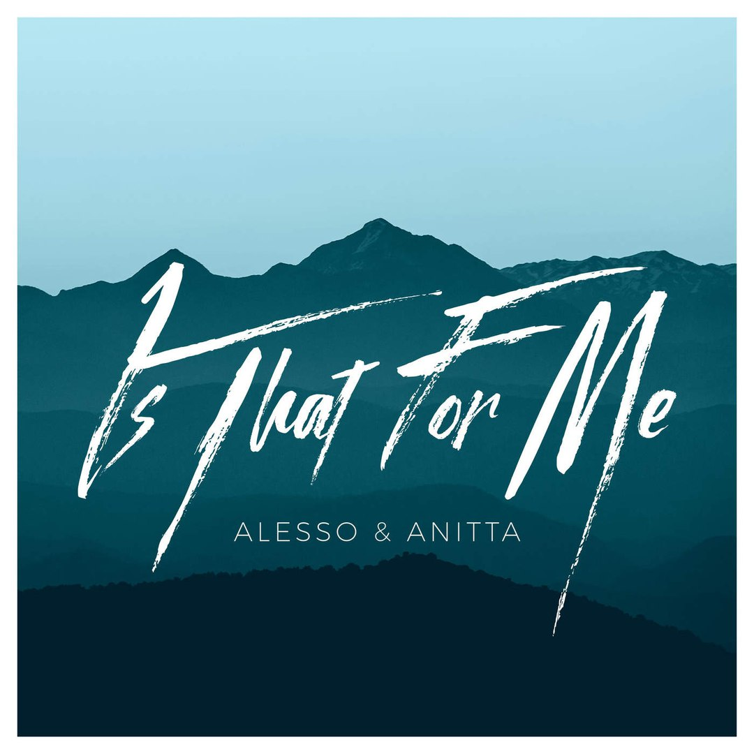 Alesso & Anitta — Is That for Me — Single