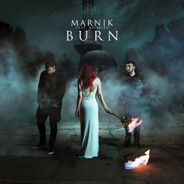 Marnik — Burn (feat. ROOKIES) — Single