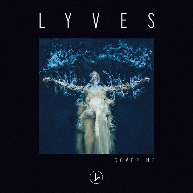 Lyves — Cover Me