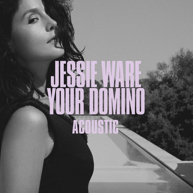 Jessie Ware — Your Domino (Acoustic) — Single